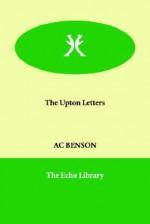 The Upton Letters - Arthur Christopher Benson