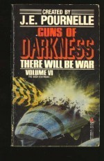 Guns of Darkness - Jerry Pournelle, John F. Carr, Gordon R. Dickson, Dan Duncan, Gregory Nicoll, William R. Fortschen, James William Holzer, Doan Van Toai, David Chanoff, E. Michael Blake, Christopher Anvil, Peter Dillingham, Robert Frazier, Walter Jon Williams, Reginald Bretnor, Edward P
