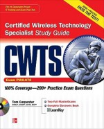 CWTS Certified Wireless Technology Specialist Study Guide: (Exam PW0-070) [With CDROM] - Tom Carpenter