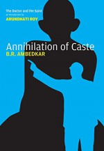 Annihilation of Caste: The Annotated Critical Edition - B.R. Ambedkar, S. Anand, Arundhati Roy