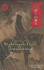 Across the Nightingale Floor, Episode 1: The Sword of the Warrior - Lian Hearn