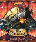 Magic the Gathering: New Phyrexia Player's Guide - Wizards of the Coast, Jason Chan, Brad Rigney, Jana Schirmer, Johannes Voss, Todd Lockwood, Raymond Swanland, Dave Allsop, Karl Kopinski, Daarken, Kenneth Nagle, Steve Argyle, Steven Belledin, Mike Bierek, Chris Rahn, James Ryman, Franz Vohwinkel, Eric Deschamps, Igor Kier