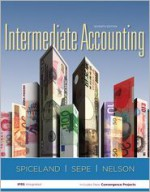 Intermediate Accounting with Annual Report + Connect Plus - J. David Spiceland, James Sepe, Mark Nelson