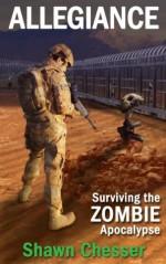 Allegiance: Surviving the Zombie Apocalypse - Shawn Chesser, Monique Happy