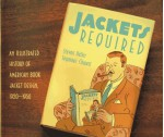 Jackets Required: An Illustrated History of American Book Jacket Design, 1920-1950 - Steven Heller, Seymour Chwast