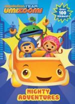Mighty Adventures (Team Umizoomi) - Golden Books, Jason Fruchter
