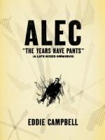 Alec: The Years Have Pants - Eddie Campbell