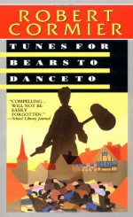 Tunes for Bears to Dance To - Robert Cormier