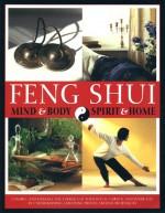 Feng Shui: Mind & Body, Spirit & Home - Gill Hale, Mark Evans