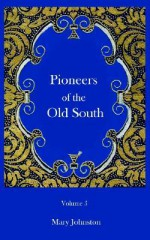 Pioneers of the Old South - Constance Lindsay Skinner, Mary Johnston