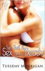 Sun, Surf and Sex on a Beach - Tuesday Morrigan