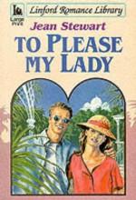 To Please My Lady - Jean Stewart