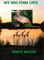 My Big Fish Life - Tony Miles