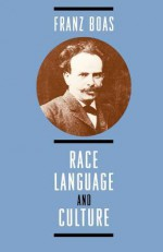 Race, Language, and Culture - Franz Boas