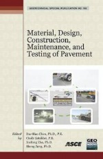 Material, Design, Construction, Maintenance, and Testing of Pavement: Selected Papers from the 2009 Geohunan International Conference, August 3-6, 200 - American Society of Civil Engineers, Cindy Estakhri, Xudong Zha, Sheng Zeng, American Society of Civil Engineers