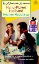 Hand-Picked Husband - Heather MacAllister