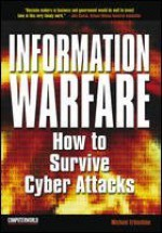 Information Warfare: How To Survive Cyber Attacks - Michael Erbschloe