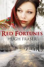 Red Fortunes - Hugh Fraser