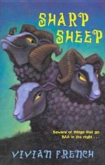 Sharp Sheep - Vivian French, John Bradley