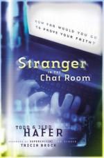 Stranger in the Chat Room - Todd Hafer