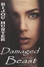 Damaged and the Beast - Bijou Hunter