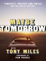 Maybe Tomorrow - Tony Miles