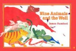 Nine Animals and the Well - James Rumford