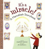 It's a Miracle!: A Hanukkah Storybook - Stephanie Spinner, Jill McElmurry