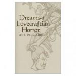 Dreams of Lovecraftian Horror - W.H. Pugmire