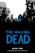 The Walking Dead, Book Two - Robert Kirkman, Charlie Adlard