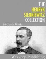 The Henryk Sienkiewicz Collection: 10 Classic Works - Henryk Sienkiewicz