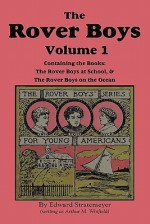 The Rover Boys, Volume 1: ...at School & ...on the Ocean - Arthur M. Winfield, Edward Stratemeyer, Stacy Burch