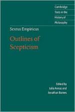 Sextus Empiricus: Outlines of Scepticism - Julia Annas, Jonathan Barnes