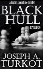 Black Hull: Episode 6 - Joseph A. Turkot
