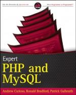Expert PHP and MySQL - Andrew Curioso, Patrick Galbraith, Ronald Bradford