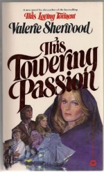 This Towering Passion - Valerie Sherwood