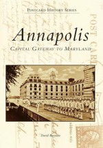 Annapolis: Capital Gateway to Maryland - David Brennan