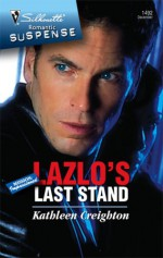 Lazlo's Last Stand - Kathleen Creighton