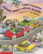 Chimps Don't Wear Glasses - Laura Joffe Numeroff, Joe Mathieu