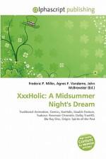Xxxholic: A Midsummer Night's Dream - Frederic P. Miller, Agnes F. Vandome, John McBrewster