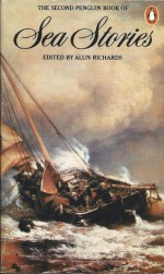 The Second Penguin Book of Sea Stories - Alun Richards