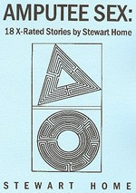 Amputee Sex: 18 X-Rated Stories - Stewart Home