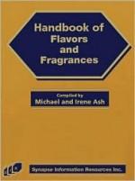 Handbook of Flavors and Fragrances - Michael Ash, Irene Ash
