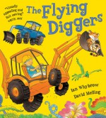 The Flying Diggers - Ian Whybrow, David Melling