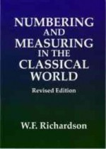 Numbering And Measuring In The Classical World - William Frank Richardson