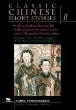 Classic Chinese Short Stories, Vol. II - Charlton Griffin, Yuan-tsung Chen, Guangting Du, Feng Menglong, Lien Pu