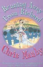 Running Away from Richard - Chris Manby