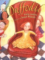 Daffodil - Emily Jenkins, Tomasz Bogacki