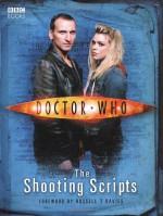 Doctor Who: The Shooting Scripts - Russell T. Davies, Mark Gatiss, Paul Cornell, Robert Shearman, Steven Moffat