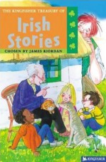The Kingfisher Treasury of Irish Stories - James Riordan, Ian Newsham